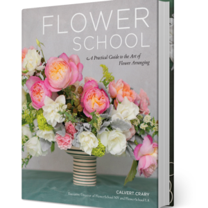 Signed Copy of Flower School: A Practical Guide to the Art of Flower Arranging by Calvert Crary